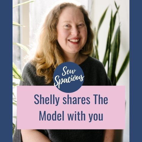 "Blog post image that says ""shelly shares the model with you"" and a photo of Shelly Bortolotto the creator of Sew Spacious"